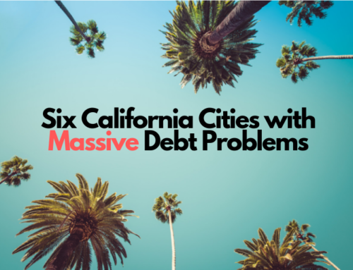 Six California Cities with Massive Debt Problems